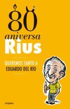 80 Aniversarius (Obra Completa): Queremos Tanto A Eduardo Del Río