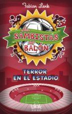 Terror En El Estadio. Sambistas 1 (NB ESCRITURA DESATADA)
