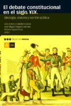 El Debate Constitucional En El Siglo XIX. Ideología, Oratoria Y Opinión Pública (Coediciones)