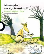 Marsupial, no siguis animal!