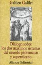 DIALOGO SOBRE LOS DOS MAXIMOS SISTEMAS DEL MUNDO PTOLEMAICO Y COP ERNICANO