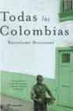 Todas las colombias (Novela Historica (m.Roca))