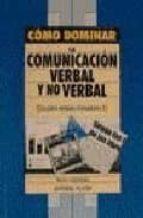 COMO DOMINAR LA COMUNICACION VERBAL Y NO VERBAL