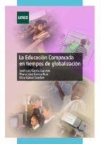 LA EDUCACIÓN COMPARADA EN TIEMPOS DE GLOBALIZACIÓN (EBOOK)