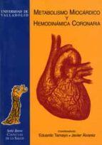 METABOLISMO MIOCARDIO Y HEMODINAMICA CORONARIA