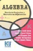 Álgebra: Teoría De Conjuntos Y Estructuras Algebraicas
