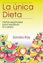 LA UNICA DIETA: DIETAS ESPIRITUALES PARA EQUILIBRAR EL CUERPO