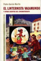 El linternista vagamundo: Y otros cuentos del cinematógrafo (A. Machado nº 18)
