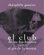 CLUB DE LOS HACHISINOS SEGUIDO DE EL PIE DE LA MOMIA