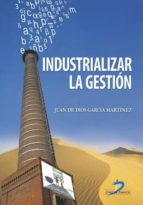 INDUSTRIALIZAR LA GESTIÓN (EBOOK)
