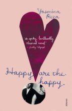 happy are the happy yasmina reza 9780099587323