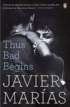 thus bad begins javier marias 9780241972823