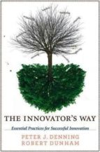 the innovator s way: essential practices for successful innovation peter j. denning 9780262518123