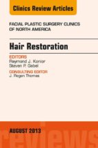 HAIR RESTORATION, AN ISSUE OF FACIAL PLASTIC SURGERY CLINICS, (EBOOK)