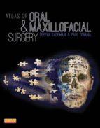 ATLAS OF ORAL AND MAXILLOFACIAL SURGERY (EBOOK)