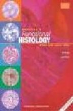 WHEATER S FUNCTIONAL HISTOLOGY: A TEXT AND COLOUR ATLAS (WITH CD- ROM) (4TH ED.)