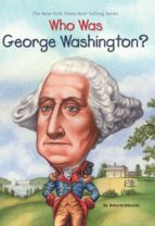 El libro de Who was george washington? autor ROBERTA EDWARDS DOC!