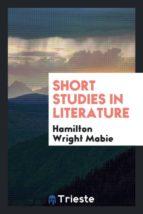 El libro de Short studies in literature autor HAMILTON WRIGHT MABIE DOC!