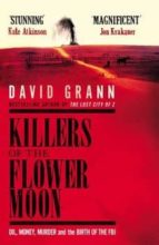 killers of the flower moon: oil, money, murder and the birth of the fbi-david grann-9780857209023
