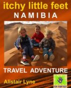 Itchy Little Feet Namibia: Travel Adventure (English Edition)