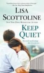 keep quiet-lisa scottoline-9781250160423