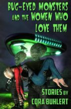 bug-eyed monsters and the women who love them (ebook)-cora buhlert-9781311475923