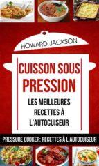 cuisson sous pression: les meilleures recettes à l'autocuiseur (pressure cooker: recettes à l'autocuiseur) (ebook)-9781507174623