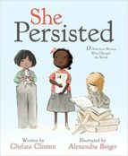 she persisted: 13 american women who changed the world-9781524741723