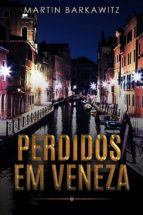 perdidos em veneza (ebook) 9781547510023