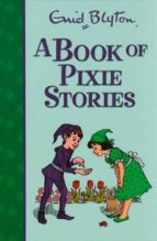 A Book Of Pixie Stories (The Enchanted World)