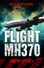 flight mh370: the mystery nigel cawthorne 9781784181123