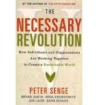 The Necessary Revolution: How Individuals And Organisations Are Working Together To Create A Sustainable World