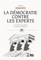 la démocratie contre les experts : les esclaves publics en grece ancienne-paulin ismard-9782021123623