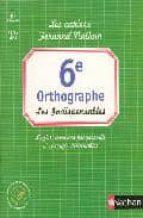 CAHIERS FERNAND ORTHOGRAPHE 6E