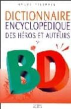 dictionnaire encyclopedique des heroes et auteurs de bd. 3, scien ce fiction, fantastique, super heros, oeuvres independantes, erotisme, manga henri filippini 9782723428323