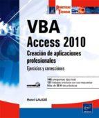 vba access 2010: creacion de aplicaciones profesionales-henri laugie-9782746063723