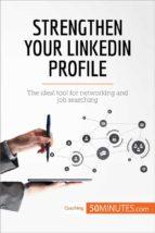 strengthen your linkedin profile (ebook)- 50minutes.com-9782808004923