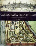 cartografia de la ciudad: desde la antiguedad hasta el siglo xx 9782809902723