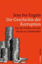 die geschichte der korruption (ebook) jens ivo engels 9783104031323