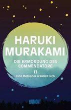 die ermordung des commendatore   eine metapher wandelt sich commendatore eine metaph bd.2 haruki murakami 9783832198923