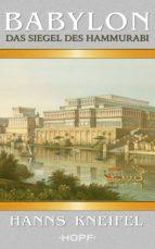 babylon – das siegel des hammurabi (ebook)-hanns kneifel-9783863052423