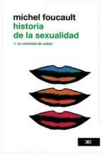 historia de la sexualidad. vol 1: la voluntad de saber-michel foucault-9786070302923