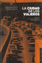 la ciudad de los viajeros-alejandro castellanos-9786071612823