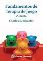 fundamentos de terapia de juego (2ª ed) charles e. schaefer 9786074481723