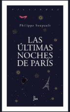 las últimas noches de parís philippe soupault 9786079409623