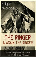 The Ringer & Again the Ringer: The Complete Collection of 18 Thriller Classics: The Gaunt Stranger, The Blackmail Boomerang, The Complete Vampire, The ... A Servant of Women... (English Edition)