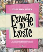 espinete no existe-eduardo aldan-9788401343223