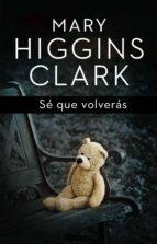 sé que volverás (ebook)-mary higgins clark-9788401353123