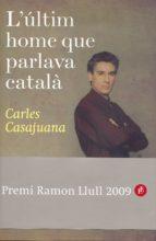 el ultimo hombre que hablaba catalan-carles casajuana-9788408088523