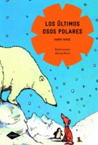 los ultimos osos polares (cometa +8) harry horse 9788408090823